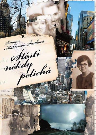 Mahlerová-Šustková Simona: Štěstí někdy pelichá