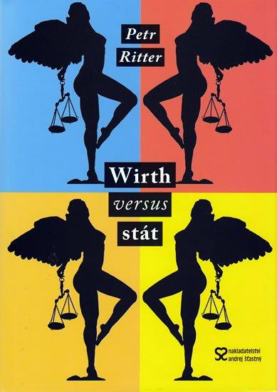 Ritter Petr: Wirth versus stát