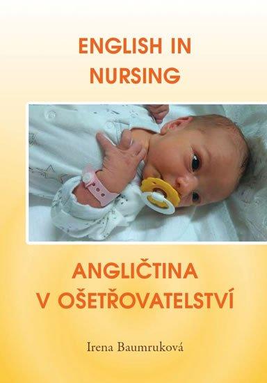 Baumruková Irena: English in Nursing / Angličtina v ošetřovatelství