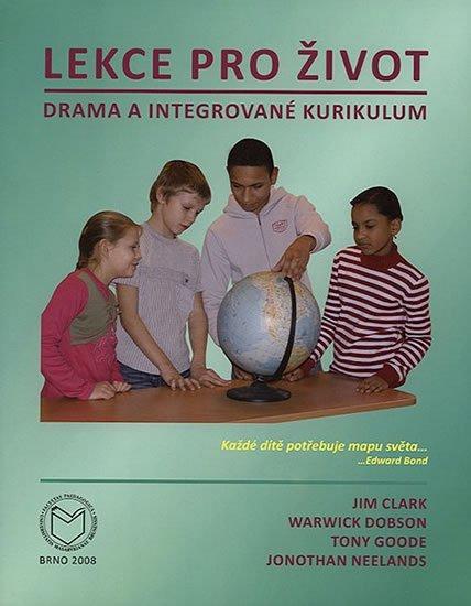 Clark Jim: Lekce pro život: Drama a integrované kurikulum