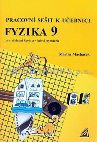 Macháček Martin: Fyzika 9 pro základní školy a víceletá gymnázia - pracovní sešit