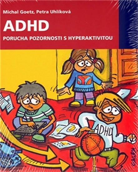 Goetz Michal, Uhlíková Petra,: ADHD