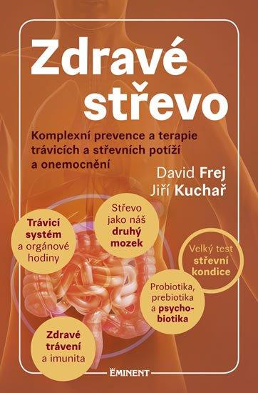 Frej David, Kuchař Jiří,: Zdravé střevo - Komplexní prevence a terapie trávicích a střevních potíží a