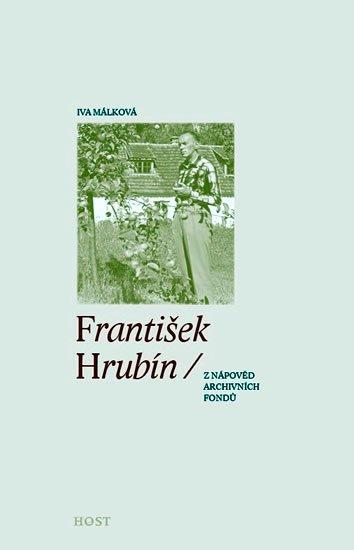 Málková Iva: František Hrubín (z nápověd archivních fondů)
