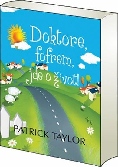 Taylor Patrick: Doktore, fofrem jde o život!