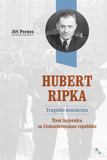 Pernes Jiří: Hubert Ripka - Tragédie demokrata