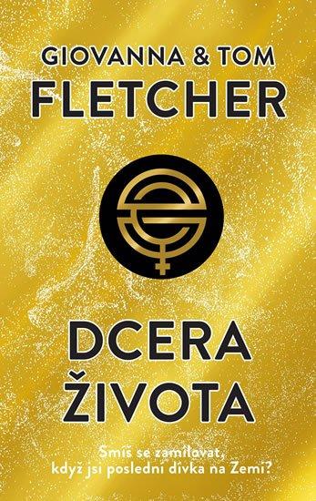 Fletcher Giovanna, Fletcher Tom,: Dcera života