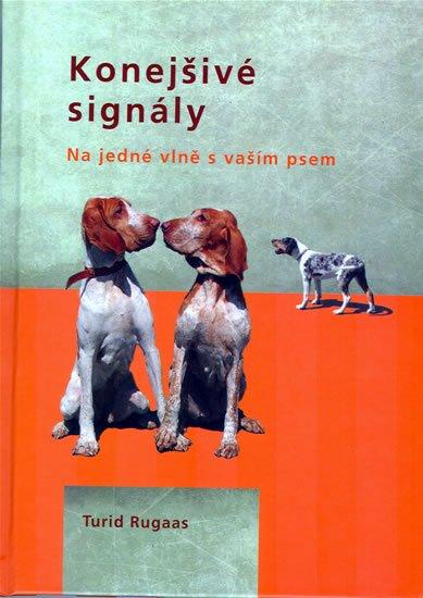 Rugaas Turid: Konejšivé signály - Na jedné vlně s vaším psem