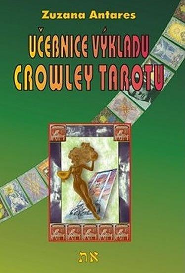 Antares Zuzana: Učebnice výkladu Crowley tarotu pro začátečníky i pokročilé