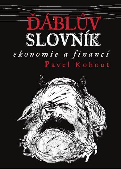 Kohout Pavel: Ďáblův slovník ekonomie a financí