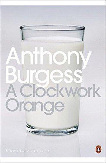 Burgess Anthony: A Clockwork Orange