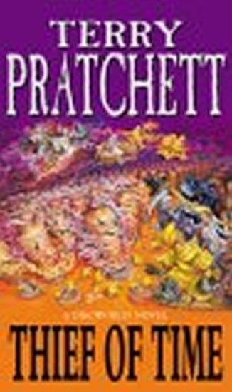 Pratchett Terry: Thief of Time : (Discworld Novel 26)