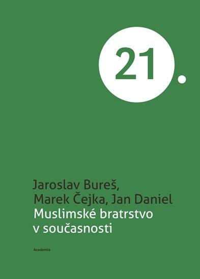 Bureš Jaroslav, Čejka Marek, Daniel Jan,: Muslimské bratrstvo v současnosti