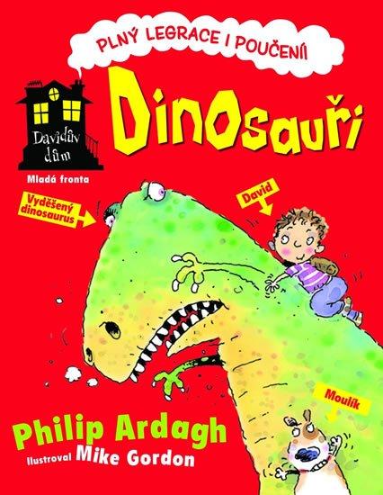 Ardagh Philip: Dinosauři - Davidův dům