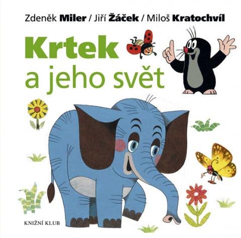 Miler Zdeněk, Žáček Jiří, Kratochvíl Miloš: Krtek a jeho svět
