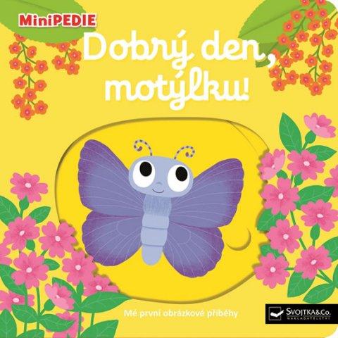 Choux Nathalie: MiniPEDIE Dobrý den, motýlku!