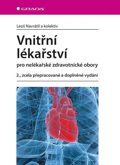 Navrátil Leoš a kolektiv: Vnitřní lékařství pro nelékařské zdravotnické obory