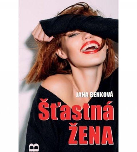 Benková Jana: Šťastná žena (slovensky)