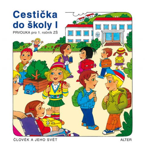 Rezutková Hana, Švejdová Vlasta,: Cestička do školy I, Prvouka pro 1. ročník ZŠ