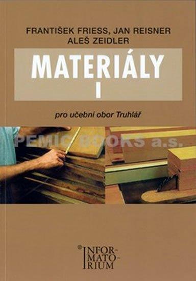 Friess a kolektiv František: Materiály I - Pro učební obor Truhlář