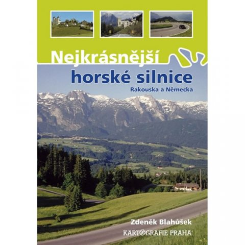 Blahůšek Zdeněk: Nejkrásnější horské silnice Rakouska a Německa