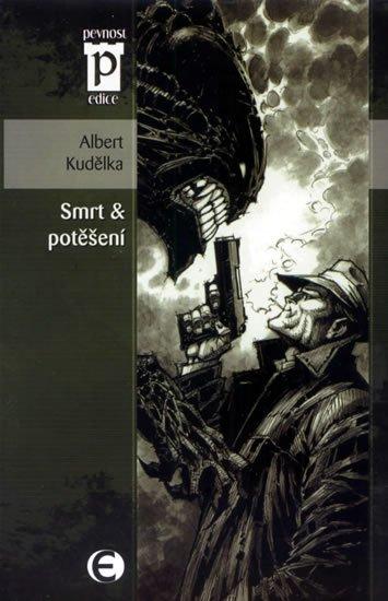 Kudělka Albert: Smrt a potěšení (Edice Pevnost)