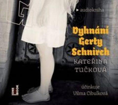 Tučková Kateřina: Vyhnání Gerty Schnirch - 2CDmp3