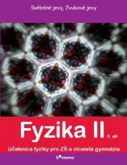 kolektiv autorů: Fyzika II - 2.díl - Světelné jevy, zvukové jevy