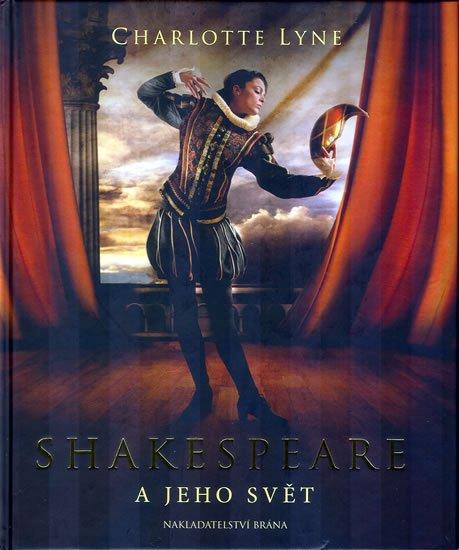 Lyne Charlotte: Shakespeare a jeho svět