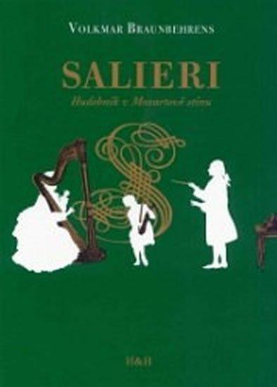 Braunbehrens Volkmar: Salieri - Hudebník v Mozartově stínu