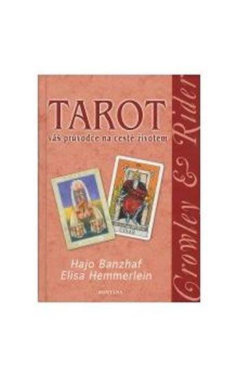 Banzhaf Hajo: Tarot váš průvodce na cestě životem