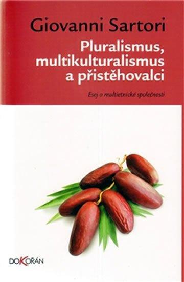Sartori Giovanni: Pluralismus, multikulturalismus a přistěhovalci