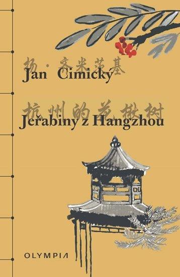 Cimický Jan: Jeřabiny z Hangzhou