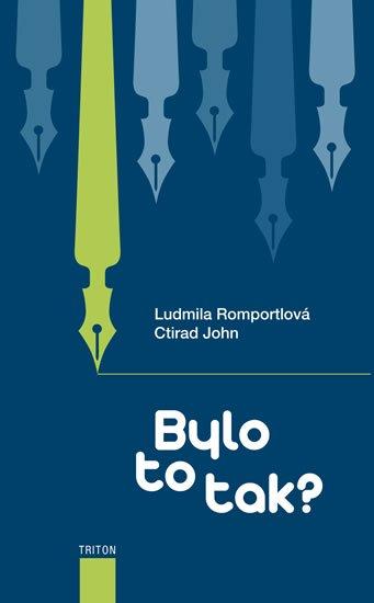 Romportlová Ludmila, Ctirad John,: Bylo to tak?
