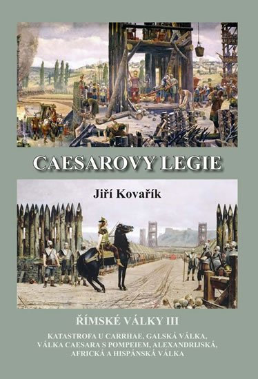 Kovařík Jiří: Caesarovy legie - Římské války III