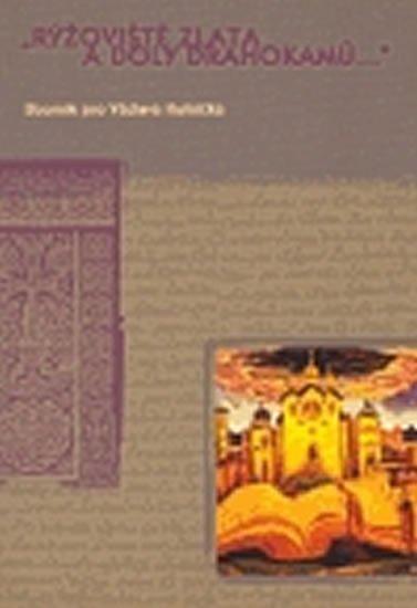 Landělová Věra: Rýžoviště zlata a doly drahokamů…