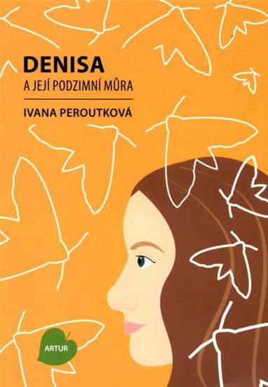 Peroutková Ivana: Denisa a její podzimní můra
