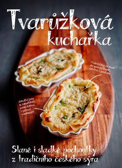 neuveden: Tvarůžková kuchařka - Sladké i slané pochoutky z tradičního českého sýra