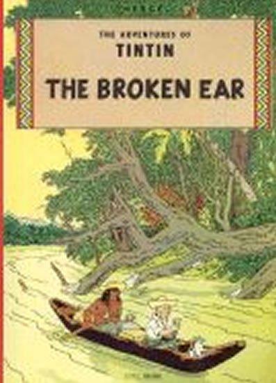 Hergé: The Adventures of Tintin: The Broken Ear