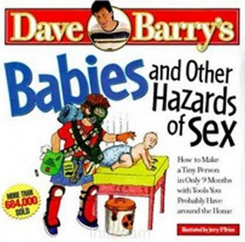Barry Dave: Babies and Other Hazards of Sex