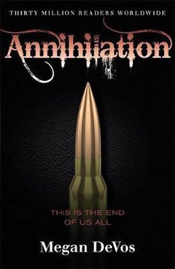 Devos Megan: Annihilation : Book 4 in the Anarchy series