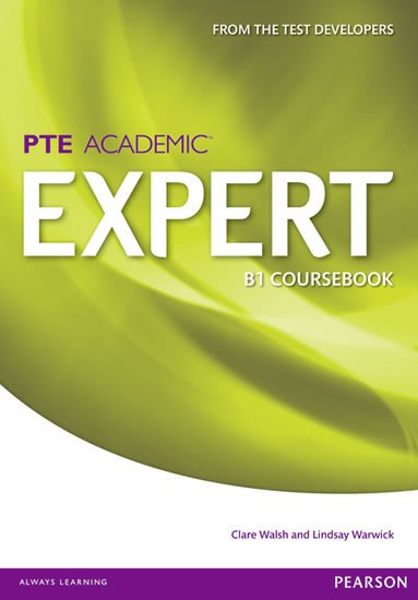 Walsh Clare: Expert PTE Academic B1 Coursebook