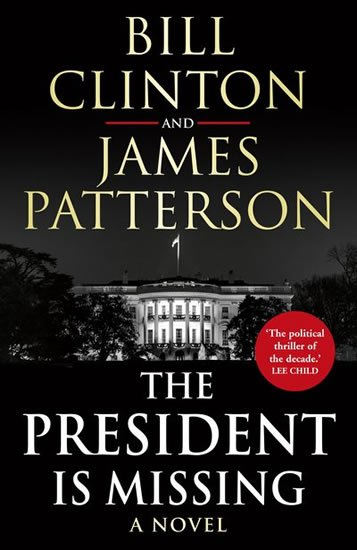 Clinton Bill, Patterson James: The President is Missing
