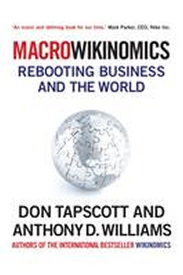 Tapscott Don: MacroWikinomics : Rebooting Business and the World