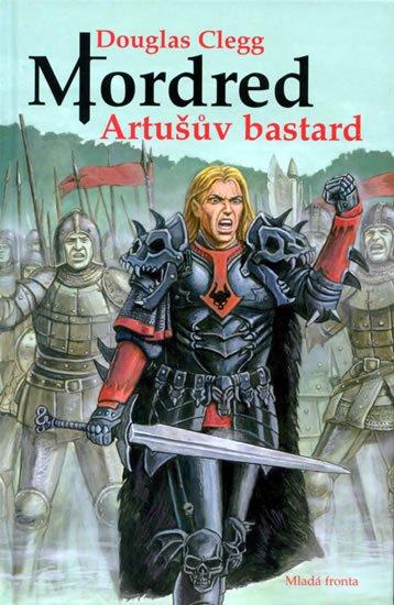 Glegg Douglas: Mordred - Artušův bastard