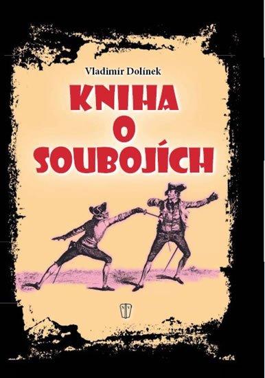 Dolínek Vladimír: Kniha o soubojích