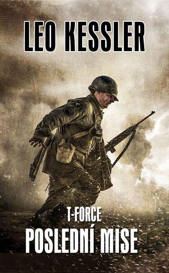 Kessler Leo: T-Force 4 - Poslední mise