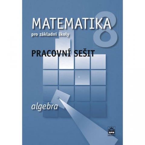 Boušková Jitka: Matematika 8 pro základní školy - Algebra - Pracovní sešit