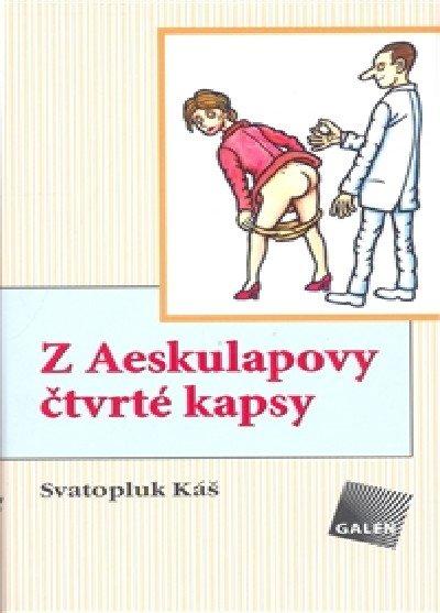 Káš Svatopluk: Z Aeskulapovy čtvrté kapsy