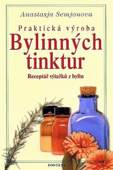 Semjonova Anastasja: Praktická výroba bylinných tinktur